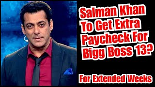 Did Salman Khan Get Extra Pay To Shoot For Extended WEEKs For Bigg Boss 13?