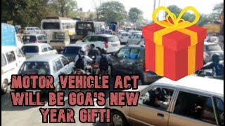 Goa To Receive New Year Gift (Motor Vehicle Act) In January 2020!