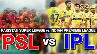 IPL vs PSL : Who is Best ?? INDIAN PREMIERE LEAGUE vs PAKISTAN SUPER LEAGUE ||