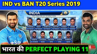 India vs Bangladesh T20 Series 2019 - Team India perfect Playing 11