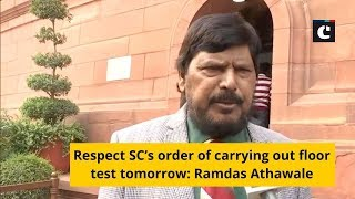 Respect SC's order of carrying out floor test tomorrow: Ramdas Athawale