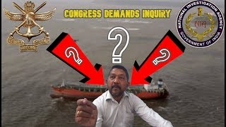 Congress Demands Rope-In Of NIA & DIA To Inquire Into Naphtha-Laden Vessel