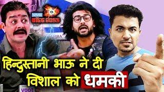 Bigg Boss 13   Hindustani Bhau Gives WARNING To Vishal   BIG FIGHT   BB 13 Latest Update