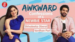 Awkward Confessions Of A Newbie Star Vardhan Puri & Shivaleeka Oberoi   Yeh Saali Aashiqui