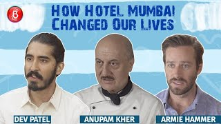 Dev Patel Anupam Kher Armie Hammers Quirky Take On How Hotel Mumbai Changed Their Lives