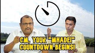 "CM, Your ""Mhadei"" Countdown Begins - Trojan D'mello Cites CM's ""Weakness"""
