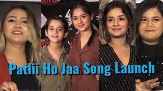 Full Video: Jannat Zubair Avneet Kaur Aashika Bhatia & Roshni Walia At Patli Ho Jaa Song Launch