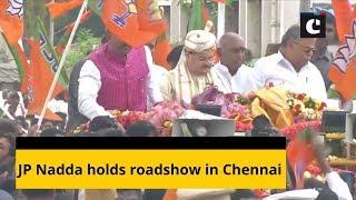 JP Nadda holds roadshow in Chennai