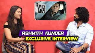 Exclusive Chit-Chat With Ashmith Kunder | The Family Man