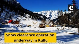 Snow clearance operation underway in Kullu