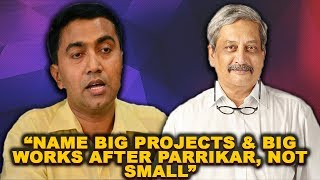 """People Should Name Big Projects & Big Works After Parrikar, Not Small Projects"" - CM"
