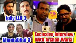 Arshad Warsi Talks About Jolly LLB 3 & Munnabhai MBBS3 In Exclusive Interview With Bollywood Crazies