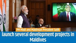 PM Modi and Maldivian President Solih launch several development projects in Maldives | PMO