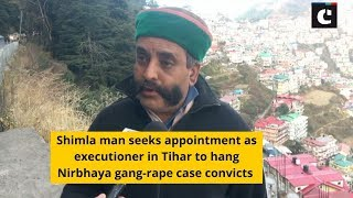 Shimla man seeks appointment as executioner in Tihar to hang Nirbhaya gang-rape case convicts