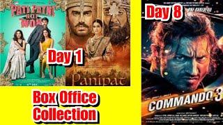 Panipat Vs Pati Patni Aur Woh Vs Commando 3 Box Office Collection On December 6