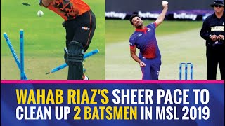 MSL 2019: Wahab Riaz castles two NMB Giants' batsmen twice in three balls