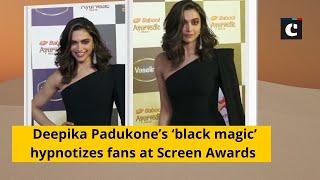 Deepika Padukone's 'black magic' hypnotizes fans at Screen Awards
