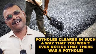 Potholes Cleared In Such A Way That You Won't Even Notice That There Was A Pothole!