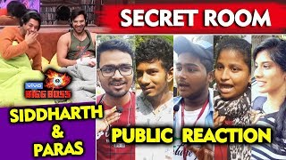 Bigg Boss 13 | Siddharth And Paras In SECRET ROOM | Public Reaction | BB 13 Video