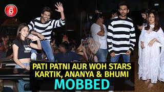 Kartik Aaryan, Ananya Panday & Bhumi Pednekar Mobbed
