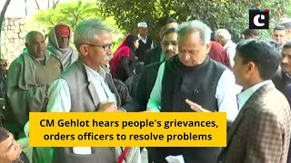 CM Gehlot hears people's grievances, orders officers to resolve problems