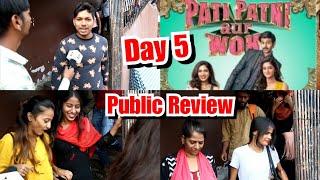 Pati Patni Aur Woh Public Review Day 5