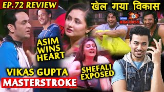 Bigg Boss 13 Review EP 72 | Vikas Gupta Masterstroke | Asim Good Gesture| Shefali Exposed | BB 13