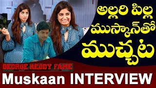 George Fame Muskaan Khubchandani Exclusive Interview | Full Interview | Top Telugu TV Interview