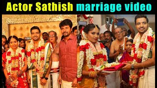 Comedy actor Sathish marriage video
