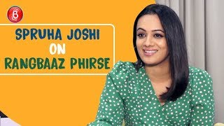 Spruha Joshis Honest Confession on doing Rangbaaz Phirse