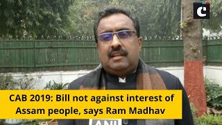 CAB 2019_ Bill not against interest of Assam people, says Ram Madhav