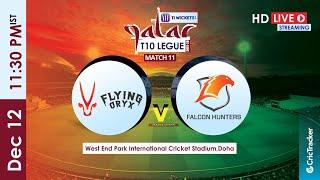 Qatar T10 Live Streaming : Match 11 Falcon Hunters vs Flying Oryx
