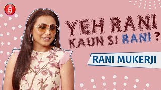 Rani Mukerji plays the fun game of Yeh Rani Kaun Si Rani'