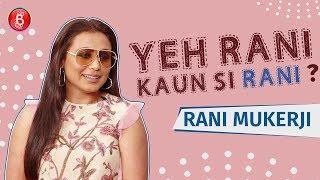 Rani Mukerji plays the fun game of Yeh Rani Kaun Si Rani'
