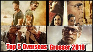 Top 5 Bollywood Overseas Grosser Of 2019