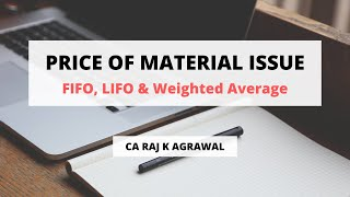 Price of Material Issue - FIFO, LIFO & Weighted Average By CA Raj K Agrawal
