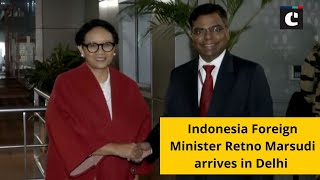 Indonesia Foreign Minister Retno Marsudi arrives in Delhi