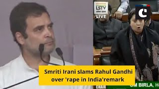 Smriti Irani slams Rahul Gandhi over 'rape in India'remark