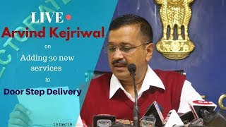 Delhi CM Arvind Kejriwal briefs media on Doorstep Delivery of Services