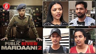 Mardaani 2 Public Review | First Day First Show | Bollywood Bubble