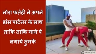 Dilbar Girl Nora Fatehi Dance On Taki Taki Song Video Id