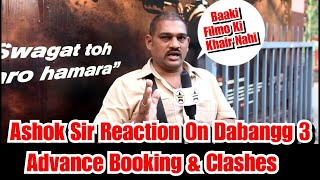 Ashok Sir Reaction On Dabangg 3 Advance Booking And Its Clash With Other Upcoming Releases