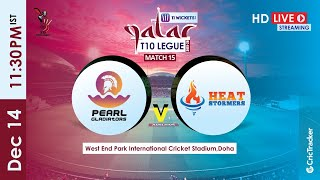 Qatar T10 Live Streaming : Match 15 Heat Stormers vs Pearl Gladiators