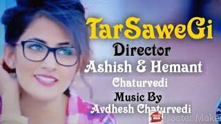 Tarsawegi  || Ashish & Hemant