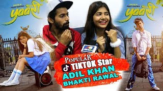 Yaari : TIKTOK Star Adil Khan Bhakti Rawal FULL INTERVIEW
