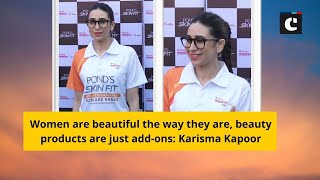 Women are beautiful the way they are, beauty products are just add-ons_ Karisma Kapoor