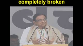 India's Economy is Completely Broken: P. Chidambaram
