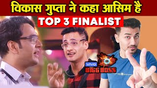Bigg Boss 13 | Asim Riaz In TOP 3 Finalist Says Mastermind Vikas Gupta | BB 13 Video