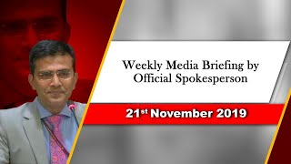 Weekly Media Briefing by Official Spokesperson (November 21, 2019)
