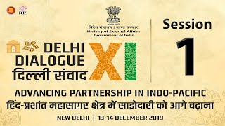Session 1 - Building Bridges in Indo-Pacific | 11th Delhi Dialogue 2019